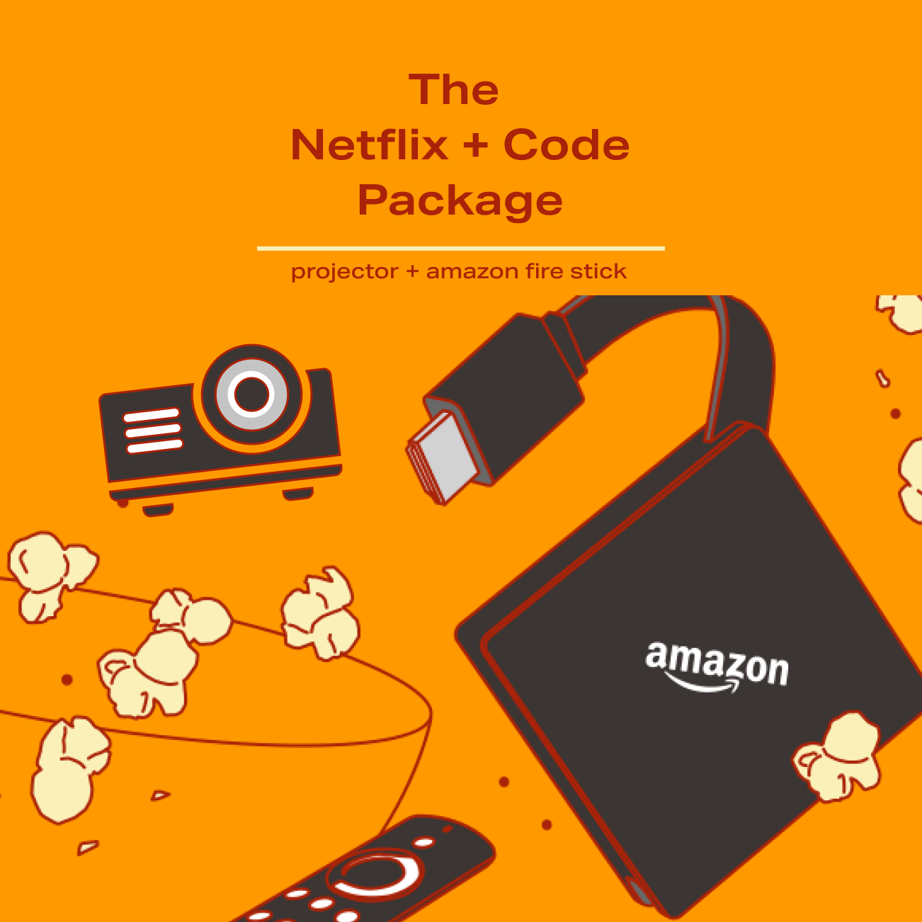 The Netflix and Code Package - projector and amazon firestick
